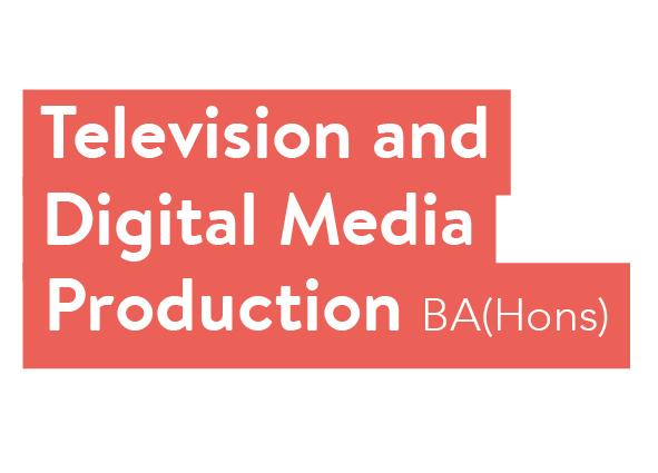 Television and Digital Media Production BA(Hons)